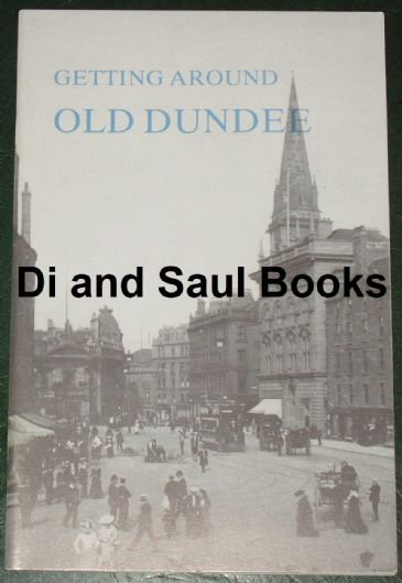 Getting Around Old Dundee, by AW Brotchie and JJ Herd